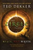 Circle Trilogy 3 in 1 ebook by Ted Dekker