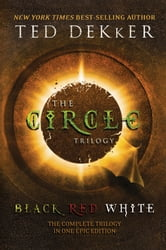 Circle Trilogy 3 in 1 - Black/Red/White ebook by Ted Dekker