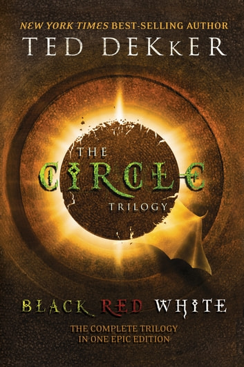 Circle Trilogy 3 In 1 Ebook By Ted Dekker 9781418566043 Rakuten Kobo