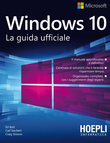 Windows 10 - La guida ufficiale eBook by Ed Bott,Carl Siechert,Craig Stinson