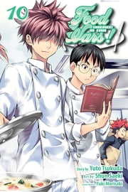Food Wars!: Shokugeki no Soma, Vol. 10 ebook by Yuto Tsukuda, Shun Saeki