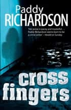 Cross Fingers ebook by Paddy Richardson