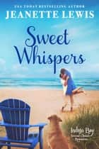 Sweet Whispers - Indigo Bay Second Chance Romances, #5 ebook by