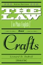 The Law in Plain English for Crafts ebook by Leonard D. Duboff