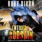 Enticed By The Corsair audiobook by Ruby Dixon