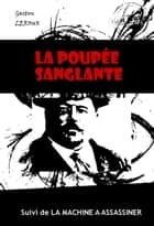 La poupée sanglante (suivi de La machine à assassiner) - édition intégrale ebook by Gaston Leroux
