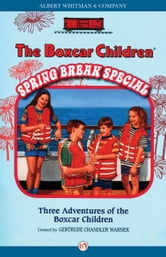 Spring Break Special - Three Adventures of the Boxcar Children ebook by Gertrude  C. Warner