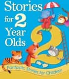Stories for 2 Year Olds eBook by Igloo Books Ltd