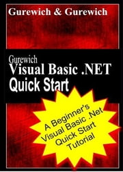 Gurewich Visual Basic .NET Quick Start ebook by Gurewich, Ori