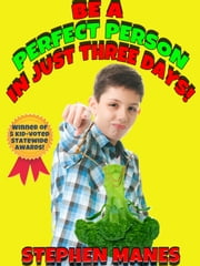 Be a Perfect Person in Just Three Days! ebook by Stephen Manes
