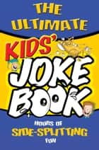 The Ultimate Kid's Joke Book ebook by Peter Coup