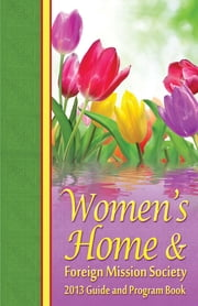 2013 Women's Home & Foreign Mission Guide ebook by R.H. Boyd Publishing Corporation
