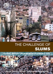 The Challenge of Slums - Global Report on Human Settlements 2003 ebook by United Nations Human Settlements Programme