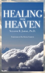 Healing from Heaven ebook by Suzanne Jamail