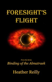 Foresight's Flight ebook by Heather Reilly