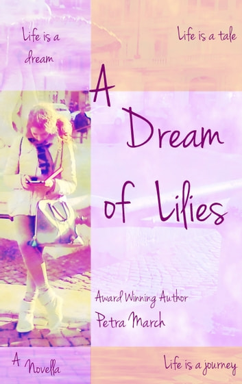 A Dream of Lilies: A Novella ebook by Petra March