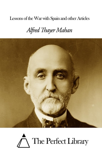 Lessons of the War with Spain and other Articles ebook by Alfred Thayer Mahan