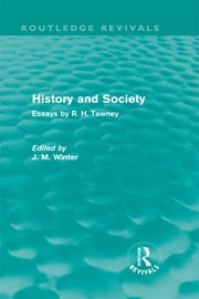 History and Society - Essays by R.H. Tawney ebook by R.H. Tawney,J.M. Winter