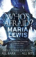 Who's Afraid? ebook by Maria Lewis