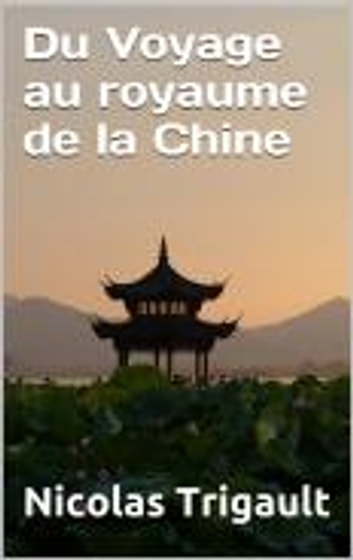 Du Voyage au royaume de la Chine ebook by Nicolas Trigault