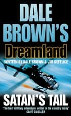 Satan's Tail (Dale Brown's Dreamland, Book 7) ebook by Dale Brown, DeFelice