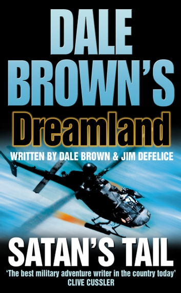 Satan's Tail (Dale Brown's Dreamland, Book 7) ebook by Dale Brown,DeFelice