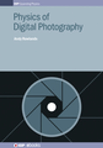 Physics of digital photography ebook by dr andy rowlands physics of digital photography ebook by dr andy rowlands fandeluxe Gallery