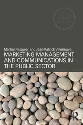 Marketing Management and Communications in the Public Sector ebook by Martial Pasquier,Jean-Patrick Villeneuve