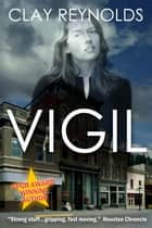 The Vigil ebook by Clay Reynolds