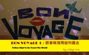 BON VOYAGE 1-Follow Sibyl To Go Travel The World ebook by sibyl wu