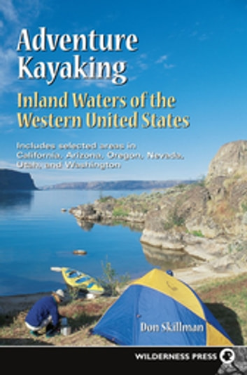 Adventure Kayaking: Inland Waters ebook by Don Skillman