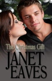 The Christmas Gift ebook by Janet Eaves