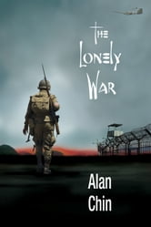 The Lonely War ebook by Alan Chin