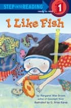 I Like Fish ebook by Margaret Wise Brown