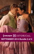 Harlequin Historical September 2014 - Bundle 2 of 2 - An Anthology eBook by Annie Burrows, Michelle Styles, Laura Martin