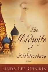 The Midwife of St. Petersburg ebook by Linda Lee Chaikin