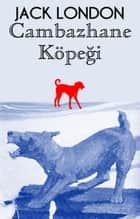Cambazhane Köpeği ebook by Jack London
