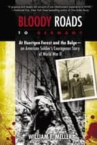Bloody Roads to Germany ebook by William F. Meller