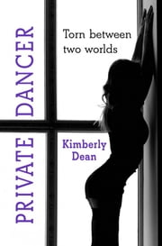 Private Dancer ebook by Kimberly Dean