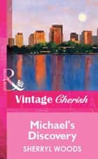 Michael's Discovery (Mills & Boon Vintage Cherish) eBook by Sherryl Woods
