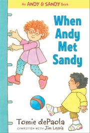 When Andy Met Sandy - with audio recording ebook by Tomie dePaola,Jim Lewis,Tomie dePaola