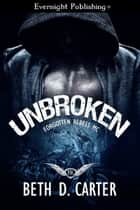 Unbroken 電子書 by Beth D. Carter