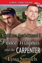 Prince Magnus and the Carpenter ebook by Lyssa Samuels