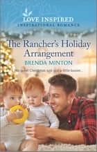 The Rancher's Holiday Arrangement ebook by Brenda Minton