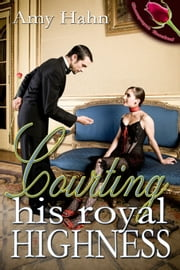 Courting His Royal Highness ebook by Amy Hahn
