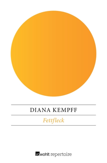 Fettfleck ebook by Diana Kempff