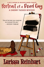 Portrait of a Dead Guy - A Southern Cozy Mystery ebook by Larissa Reinhart