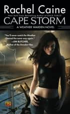 Cape Storm - A Weather Warden Novel ebook by Rachel Caine
