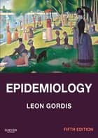 Epidemiology E-Book ebook by Leon Gordis, MD, MPH,...