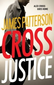 Cross Justice ebook by James Patterson